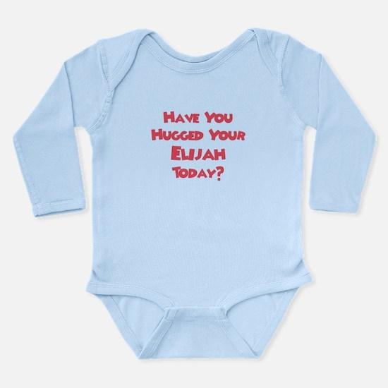 Have You Hugged Your Elijah? Long Sleeve Infant Bo