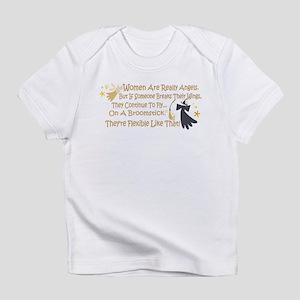 Women Are Like Angels Infant T-Shirt