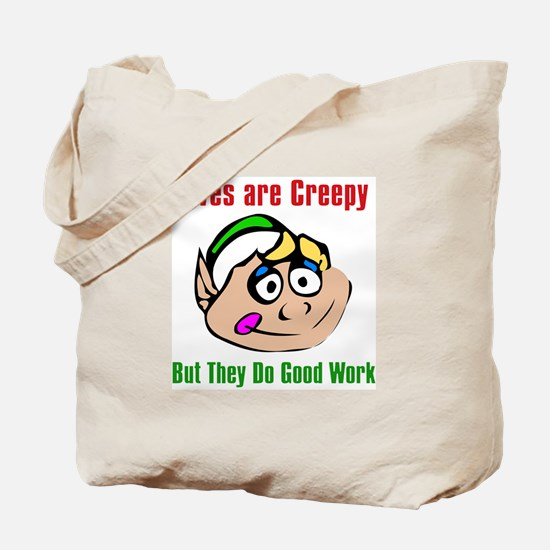 Elves Are Creepy Tote Bag