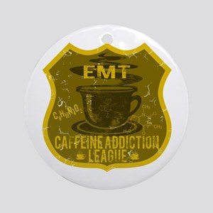 EMT Caffeine Addiction Ornament (Round)