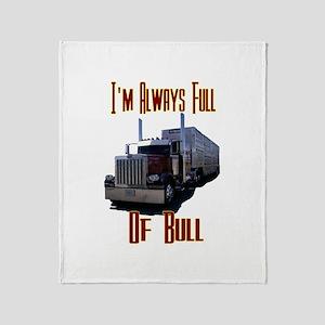 I'm Allways Full of Bull Throw Blanket
