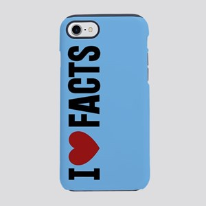 I Love Facts iPhone 7 Tough Case