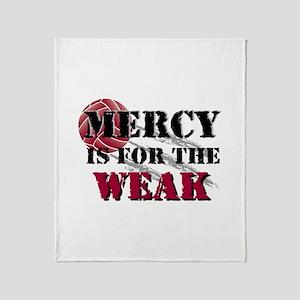 Mercy is for weak vball Throw Blanket