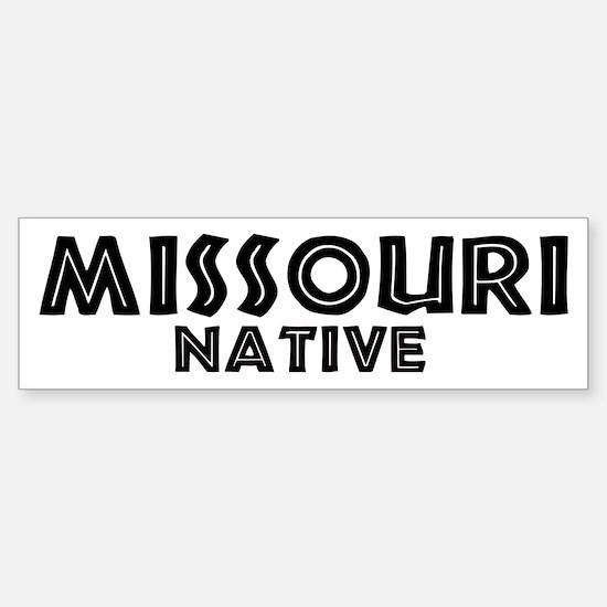 Missouri Native Bumper Bumper Bumper Sticker
