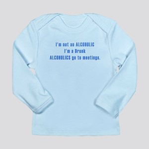 Not Alcoholic Long Sleeve Infant T-Shirt