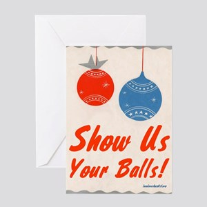 Show Us Your Balls! Greeting Card