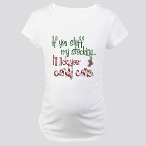 If you stuff my stocking... Maternity T-Shirt