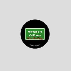 WelcomeToCaliforniaNowGoHome Mini Button