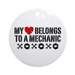 My Heart Belongs to a Mechanic Ornament (Round)