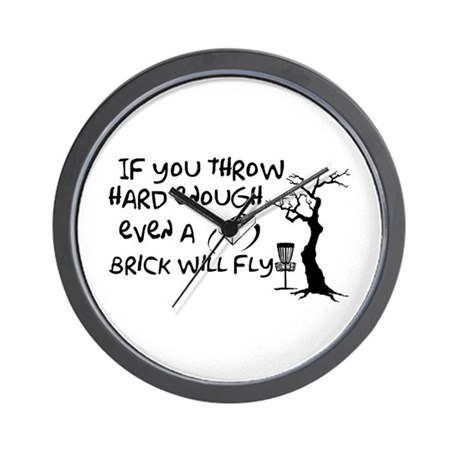 Even a brick will fly Wall Clock