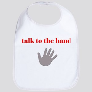 Talk to the hand Bib