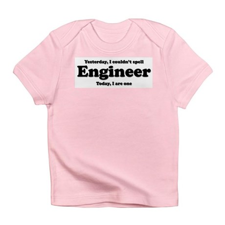 Can't spell Engineer Infant T-Shirt