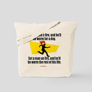 Build a man a fire... - Tote Bag