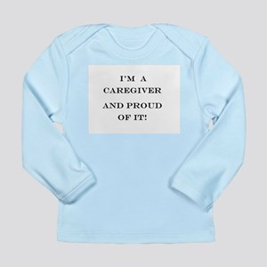 I'm a caregiver and pro Long Sleeve Infant T-Shirt