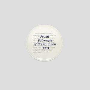 Proud Patroness of Presumption Press Mini Button