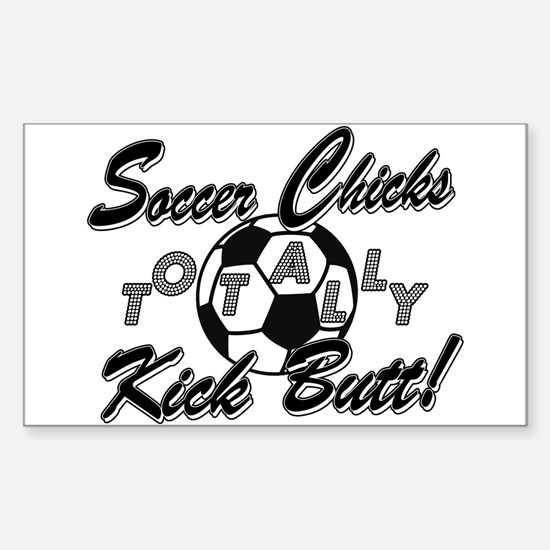 Soccer Chicks Kick Butt! Sticker (Rectangle)