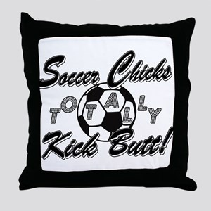 Soccer Chicks Kick Butt! Throw Pillow