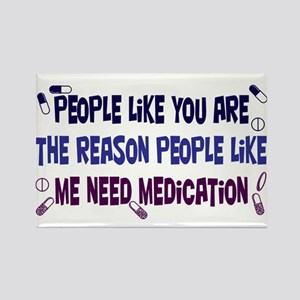 Why Medication is Needed Rectangle Magnet