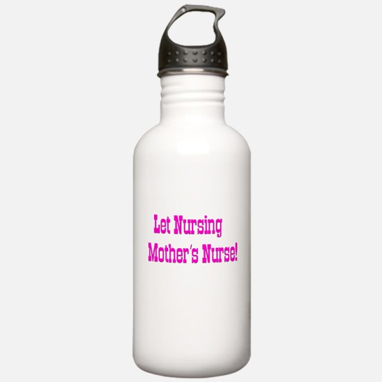 Let Nursing Mothers Nurse Water Bottle