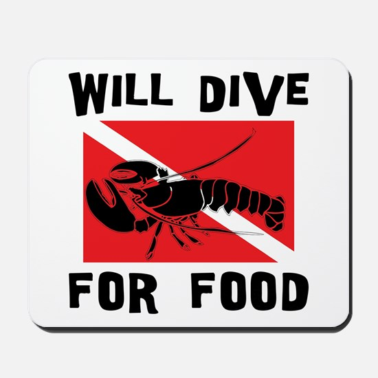 Will Dive For Food SCUBA Mousepad