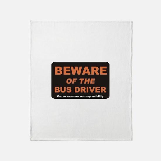Beware / Bus Driver Throw Blanket