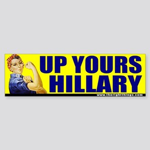 "Rosie Riveter ""Up Yours Hillary"" Bumper Sticker"