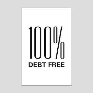 100 Percent Debt Free Mini Poster Print
