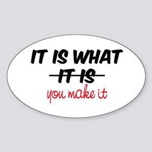 It Is What You Make It Sticker (Oval)