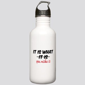 It Is What You Make It Stainless Water Bottle 1.0L