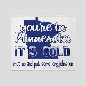 Minnesota Shut Up Throw Blanket