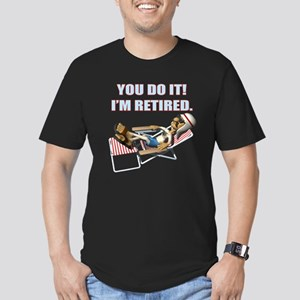 You Do It I'm Retired Men's Fitted T-Shirt (dark)