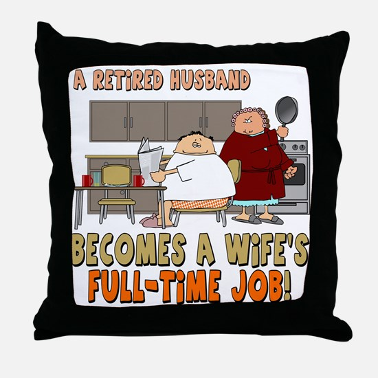 Retired Husband Throw Pillow