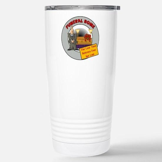 Retirement Funeral Home Stainless Steel Travel Mug