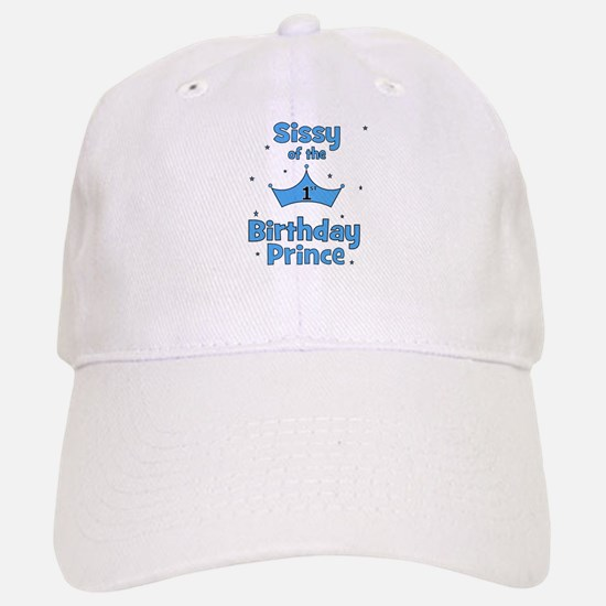 Sissyofthe 1st Birthday Princ Baseball Baseball Cap
