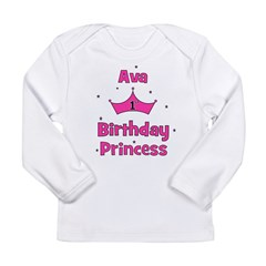1st Birthday Princess Ava! Long Sleeve Infant T-Sh