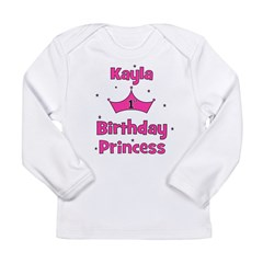 1st Birthday Princess Kayla! Long Sleeve Infant T-