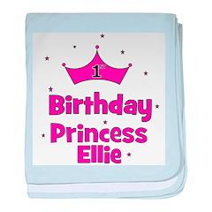 1st Birthday Princess Ellie! baby blanket