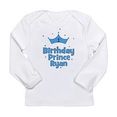 1st Birthday Prince Ryan! Long Sleeve Infant T-Shi