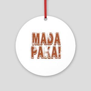 Mada Paka! Ornament (Round)