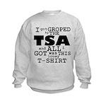 I Got Groped By The TSA Kids Sweatshirt