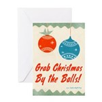 Grab Christmas By the Balls Greeting Card