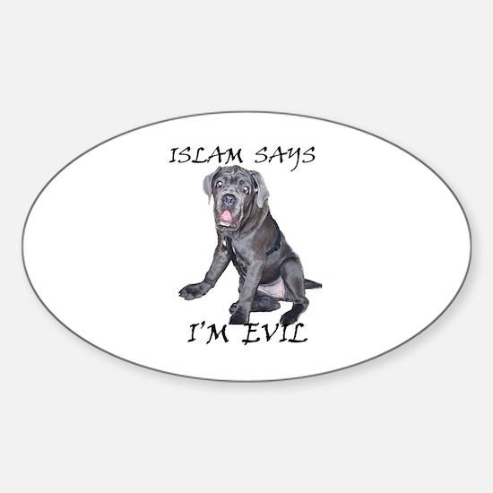 Islam Says I'm Evil Oval Decal