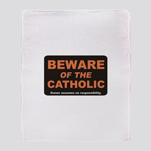 Beware / Catholic Throw Blanket