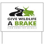 Give Wildlife A Brake Yard Sign