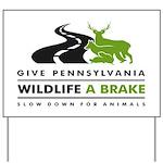 Give Pa Wildlife A Brake Yard Sign