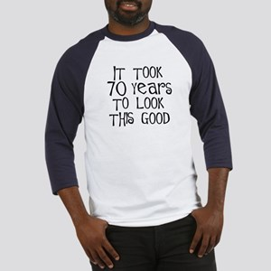70 years to look this good Baseball Jersey