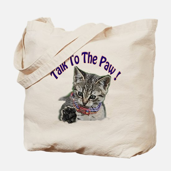 Talk To The Paw Kitten Tote Bag