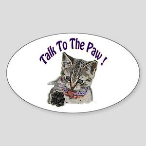 Talk To The Paw Kitten Sticker (Oval)