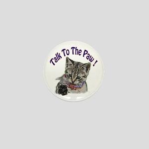 Talk To The Paw Kitten Mini Button
