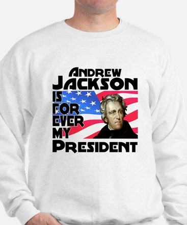 Andrew Jackson 4ever Sweatshirt